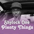 Plenty things - Shylock One